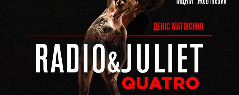 Radio&Juliet. Quatro