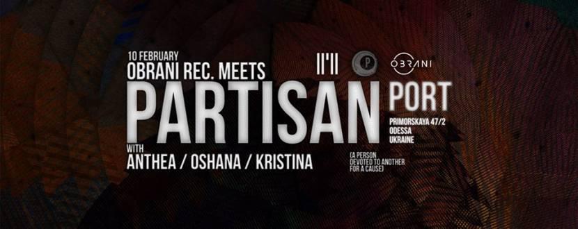Вечеринка Obrani Rec. meets Partisan: Anthea, Oshana, Kristina