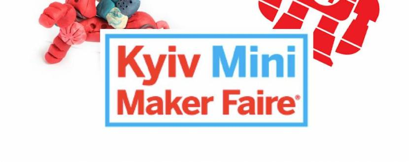 Kyiv Mini Maker Faire на ВДНГ