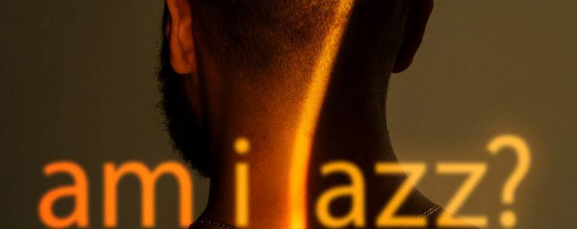 Am I Jazz? - Фестиваль джазовой и импровизационной музыки
