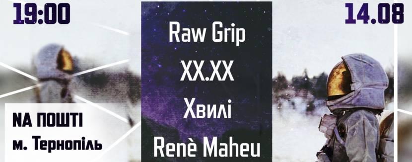 Raw Grip, XX.XX, Renè Maheu та Хвилі у Тернополі
