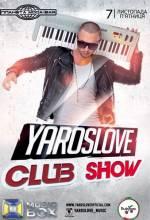 Вечірка «Yaroslove Club Show»
