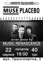 MUSE|PLACEBO BY MUSIC RENASCENCE IN GOD'S GARAGE