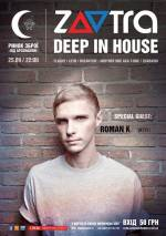 Вечірка Zavtra.deep in house з Roman k
