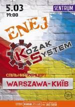 Польсько-українське рок-шоу гуртів ENEJ та KOZAK SYSTEM «WARSZAWA-КИЇВ»!