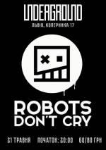 Концерт гурту Robots Don't Cry