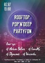 Вечірка Rooftop Pop`n`Deep Partyfon