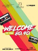 Welcome to the 80s, 90s - Вечірка