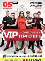 """Концерт """"VIP Тернопіль"""". Comedy шоу"""